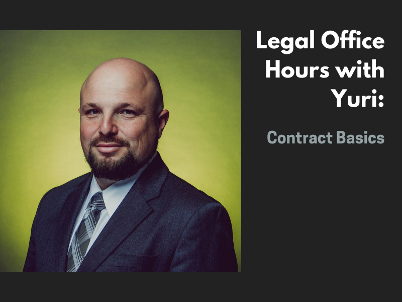 Legal Office Hours With Yuri: Contract Basics