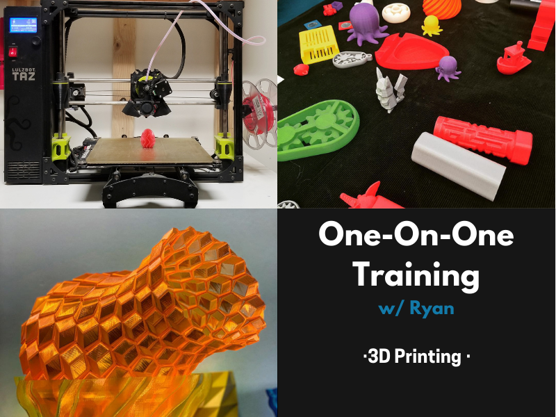 CANCELLED: 1on1 w/Ryan - 3D Printing