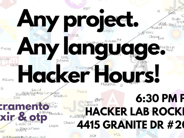 ROC-Meetup: Hacker Hours: Any Project. Any Language - Sacramento |> Elixir & OTP Meetup